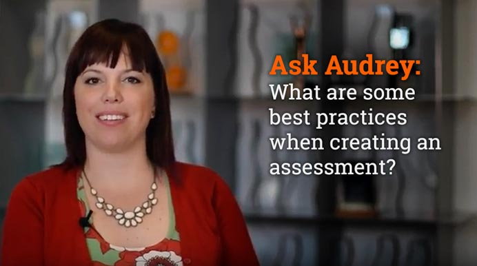 Ask Audrey: What are some best practices when creating an assessment?