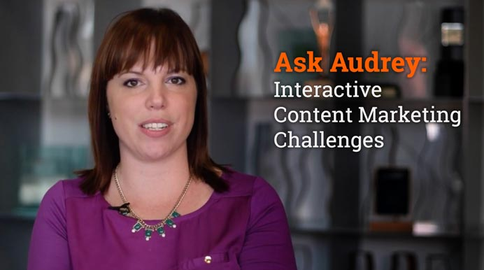 Ask Audrey: Interactive Content Marketing Challenges