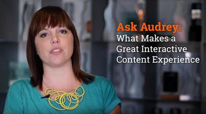 Ask Audrey: What Makes a Great Interactive Content Experience